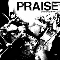 Praise - Lights Went Out - 2014