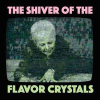 Flavor Crystals - The Shiver of the Flavor Crystals