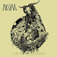 Akûma - For the Beloved Bones