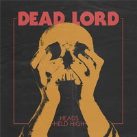 Dead Lord - Heads Held High - 2015