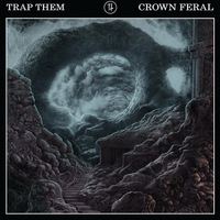 Trap Them - Crown Feral - 2016