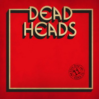 Deadheads - This One Goes to 11 - 2018