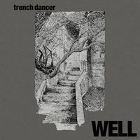 Well - Trench Dancer EP