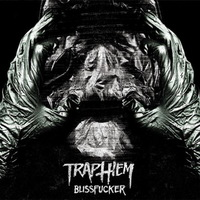 Trap Them - Blissfucker - 2014