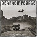 Dead Acid People - Earth, Weed & Fire