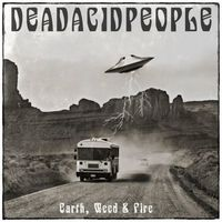 Dead Acid People - Earth, Weed & Fire