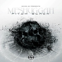 Meshuggah - Pitch Black - EP - 2013
