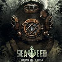 Demonic Death Judge - Seaweed - 2017