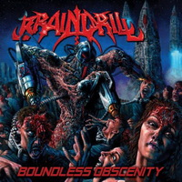 Brain Drill - Boundless Obscenity - 2016