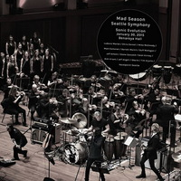 Mad Season & The Seattle Symphony - Sonic Evolution - 2015