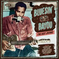 VA - Bluesin' By the Bayou: I'm Not Jiving (2016)