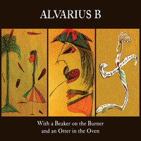 Alvarius B - With a Beaker on the Burner and an Otter in the Oven