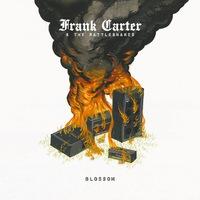 Frank Carter & the Rattlesnakes - Blossom - 2015