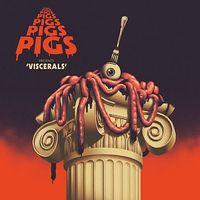 Pigs Pigs Pigs Pigs Pigs Pigs Pigs - Viscerals
