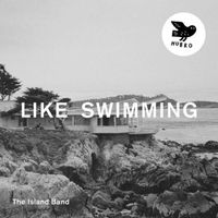 The Island Band - Like Swimming