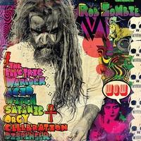 Rob Zombie - The Electric Warlock Acid Witch Satanic Orgy Celebration - 2016