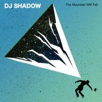 DJ Shadow - The Mountain Will Fall