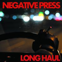 Negative Press - Long Haul