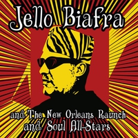 Jello Biafra & The New Orleans Raunch & Soul All-Stars - Walk on Jindal's Splinters