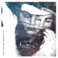 Tropic of Cancer - Permissions of Love (EP)/I Feel Nothing (EP)