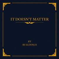 Buildings - It Doesn't Matter EP