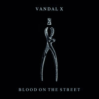Vandal X - Blood on the Streets