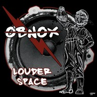 Obnox - Louder Space