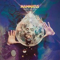 Mammatus - Heady Mental