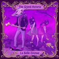 The Grand Astoria - La Belle Epoque