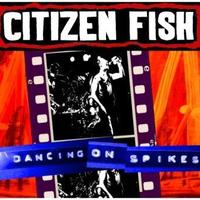Citizen Fish - Dancing On Spikes EP