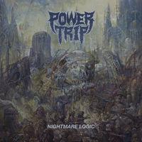 Power Trip - Nightmare Logic - 2017