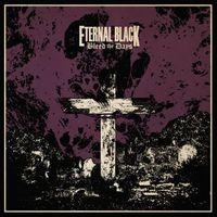 Eternal Black - Bleed the Days