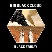Big Black Cloud - Black Friday
