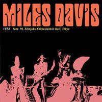Miles Davis - Tokyo 1973 (Live at the Shinjuku Kohseinenkin Hall)