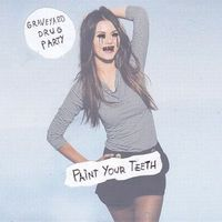 Graveyard Drug Party - Paint Your Teeth
