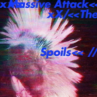 Massive Attack - Spoils - 2016