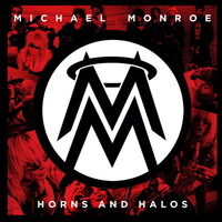 Michael Monroe - Horns and Halos - 2013