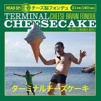 Terminal Cheesecake - Cheese Brain Fondue: Live in Marseille