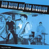 Bob Burns & the Breakups