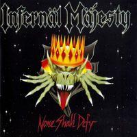 Infernäl Mäjesty - None Shall Defy