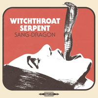 Witchthroat Serpent - Sang-Dragon - 2016