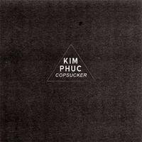 Kim Phuc - Copsucker