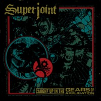 Superjoint - Caught Up in the Gears of Application - 2016