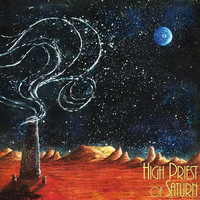 High Priest of Saturn - Son of Earth and Sky - 2016