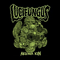 Lucifungus - Akuma Kin