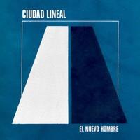 Ciudad Lineal - El Nuevo Hombre
