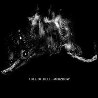 Full of Hell & Merzbow - Self titled - 2014