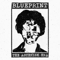Blueprint - The Asterisk Era