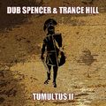 Dub Spencer & Trance Hill - Tumultus II