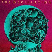 The Oscillation (Kérésre, újra)